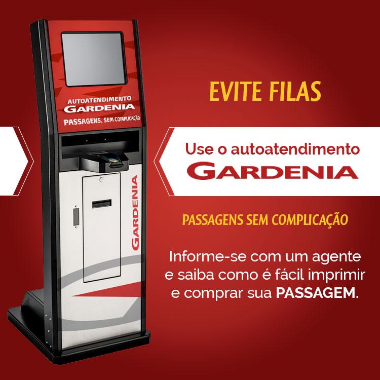 Autoatendimento Gardenia. Evite Filas - Compre sua passagem.